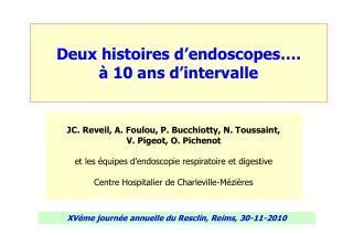 Deux histoires d endoscopes .   10 ans d intervalle