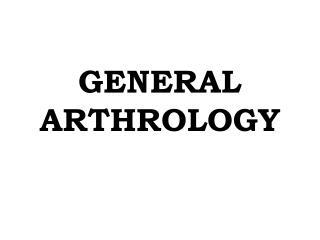 GENERAL ARTHROLOGY