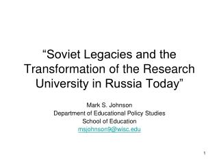 �Soviet Legacies and the Transformation of the Research University in Russia Today�