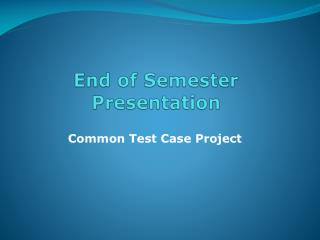 End of Semester Presentation