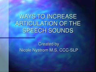 WAYS TO INCREASE ARTICULATION OF THE SPEECH SOUNDS