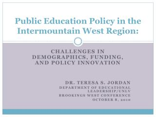 Public Education Policy in the Intermountain West Region: