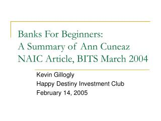 Banks For Beginners: A Summary of Ann Cuneaz NAIC Article, BITS March 2004