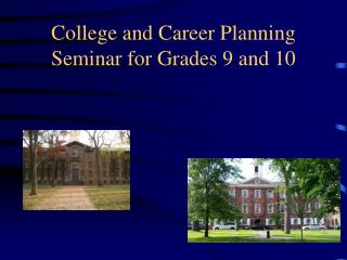 College and Career Planning Seminar for Grades 9 and 10