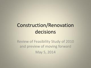 Construction/Renovation decisions