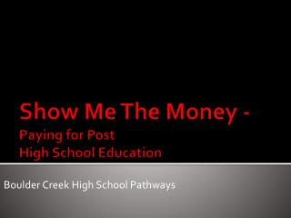 Show Me The Money - Paying for Post  High School Education