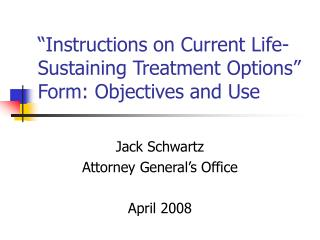 """""""Instructions on Current Life-Sustaining Treatment Options"""" Form: Objectives and Use"""