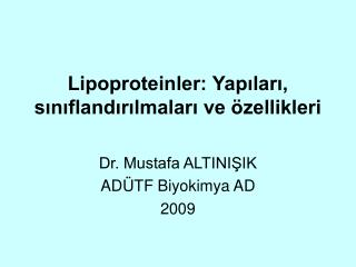Lipoproteinler: Yapilari, siniflandirilmalari ve  zellikleri