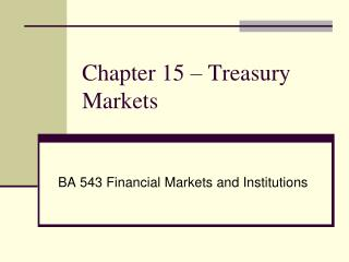 Chapter 15 – Treasury Markets