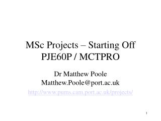 MSc Projects – Starting Off PJE60P / MCTPRO