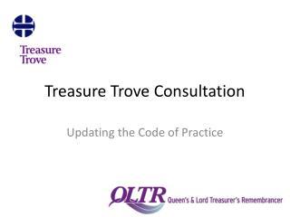 Treasure Trove Consultation