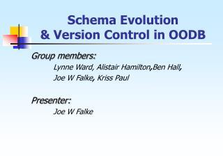 Schema Evolution  & Version Control in OODB