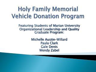 Holy Family Memorial Vehicle Donation Program