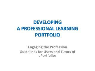 DEVELOPING A PROFESSIONAL LEARNING PORTFOLIO