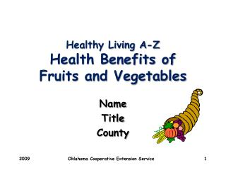 Healthy Living A-Z Health Benefits of Fruits and Vegetables