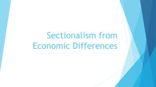 Sectionalism from Economic Differences