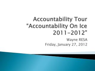 "Accountability Tour ""Accountability On Ice 2011-2012"""