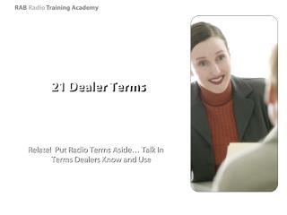 21 Dealer Terms