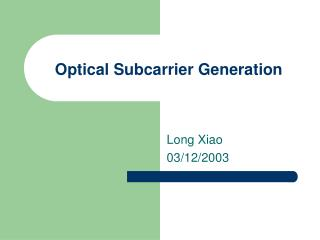 Optical Subcarrier Generation