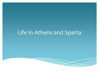 Life in Athens and Sparta