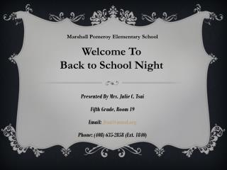 Presented By Mrs. Julie C. Tsai Fifth Grade, Room 19 Email:  Jtsai@musd