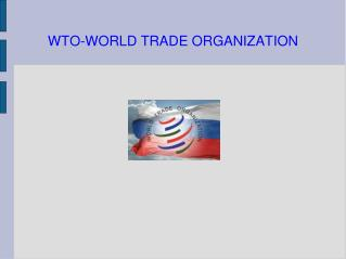 WTO-WORLD TRADE ORGANIZATION