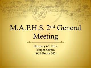 M.A.P.H.S. 2 nd  General Meeting