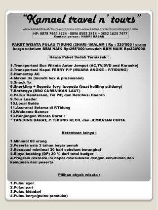 Contact person : HANRI HASAN PAKET WISATA PULAU TIDUNG (2HARI-1MALAM ) Rp : 320'000 / orang