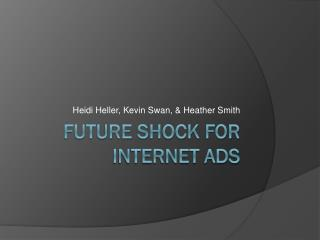 Future  Shock  for Internet Ads