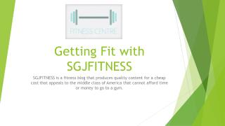 Getting Fit with SGJFITNESS
