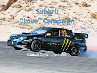 """Subaru  """"Love"""" Campaign"""