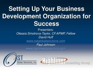 Presenters:  Olessia Smotrova-Taylor, CF.APMP, Fellow David Huff ostglobalsolutions