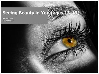 Seeing Beauty in You (ages 13-19)