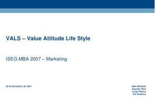 VALS – Value Attitude Life Style
