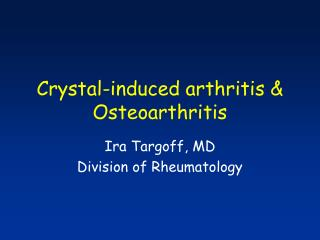 Crystal-induced arthritis & Osteoarthritis