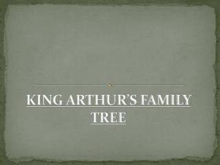 KING ARTHUR'S FAMILY TREE