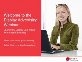 Welcome to the Display  Advertising Webinar