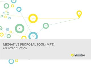MEDIATIVE PROPOSAL TOOL (MPT) AN INTRODUCTION