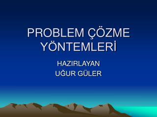PROBLEM   ZME Y NTEMLERI
