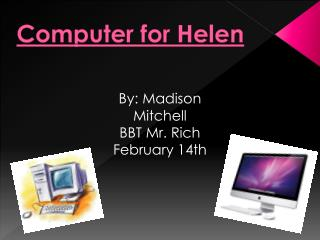 Computer for Helen