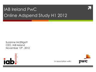 IAB Ireland PwC Online  Adspend  Study H1 2012