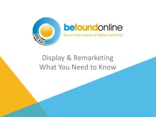 Display & Remarketing What You Need to Know