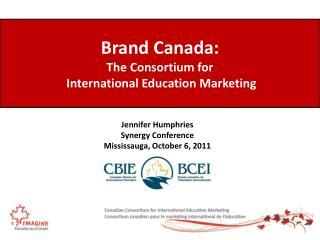 Brand Canada: The Consortium for  International Education Marketing