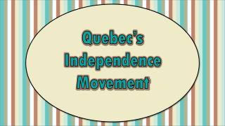 Quebec�s Independence Movement