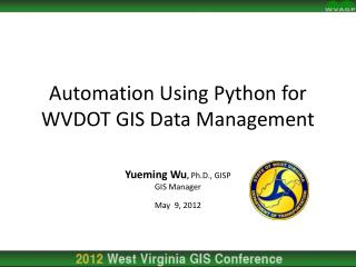 Automation Using Python for WVDOT GIS Data Management