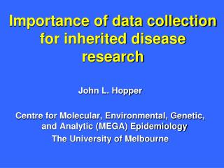 Importance of data collection for inherited disease research