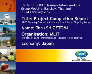 Thirty Fifth APEC Transportation Working Group Meeting, Bangkok, Thailand 20-24 February 2012