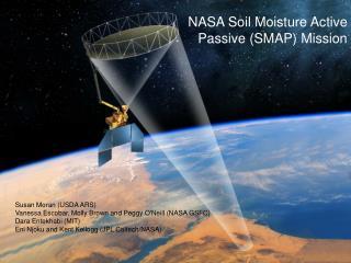 NASA Soil Moisture Active Passive (SMAP) Mission