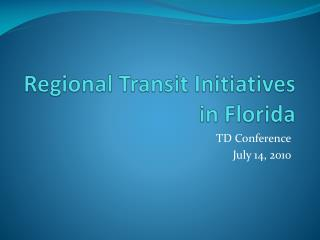 Regional Transit Initiatives in Florida