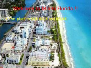 Welcome to Miami Florida.!!
